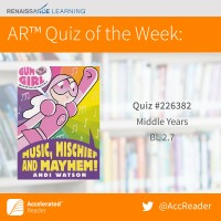 Music, Mischief and Mayhem! in the Gum Girl series is the AR Quiz of the Week